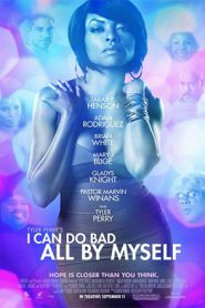 Tyler Perry I Can Do Bad All by Myself I Can Do Bad All by Myself (2009)