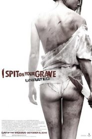 I Spit on Your Grave: Unrated I Spit on Your Grave (2010)